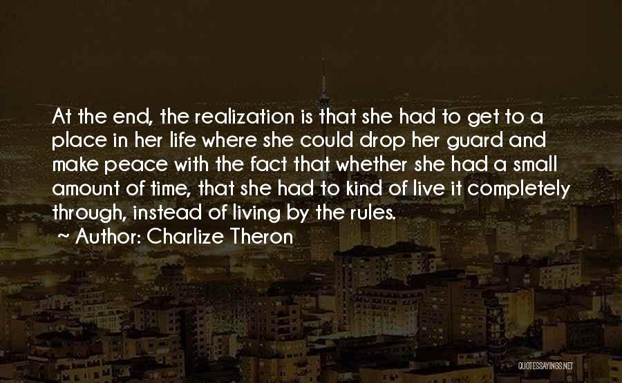 My Life No Rules Quotes By Charlize Theron