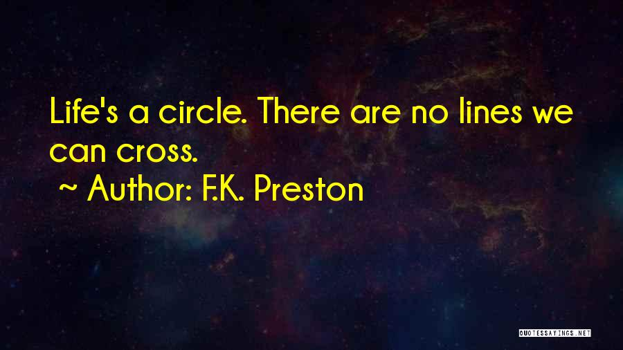 My Life No Rules Quotes By F.K. Preston