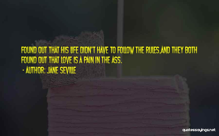 My Life No Rules Quotes By Jane Seville