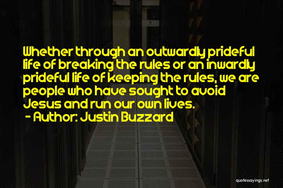 My Life No Rules Quotes By Justin Buzzard