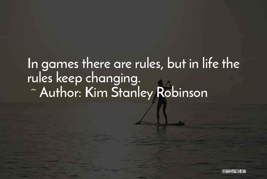 My Life No Rules Quotes By Kim Stanley Robinson