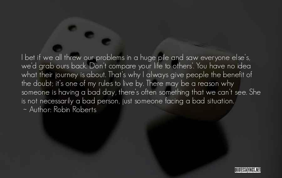 My Life No Rules Quotes By Robin Roberts