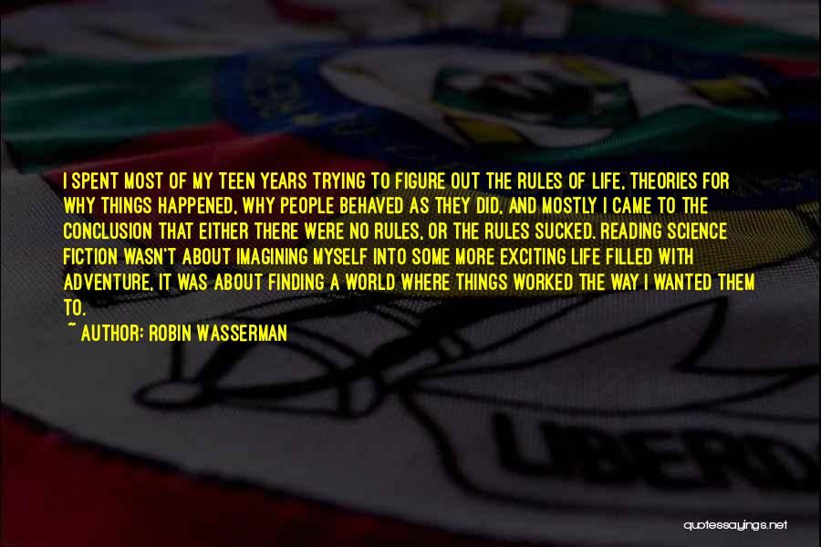 My Life No Rules Quotes By Robin Wasserman