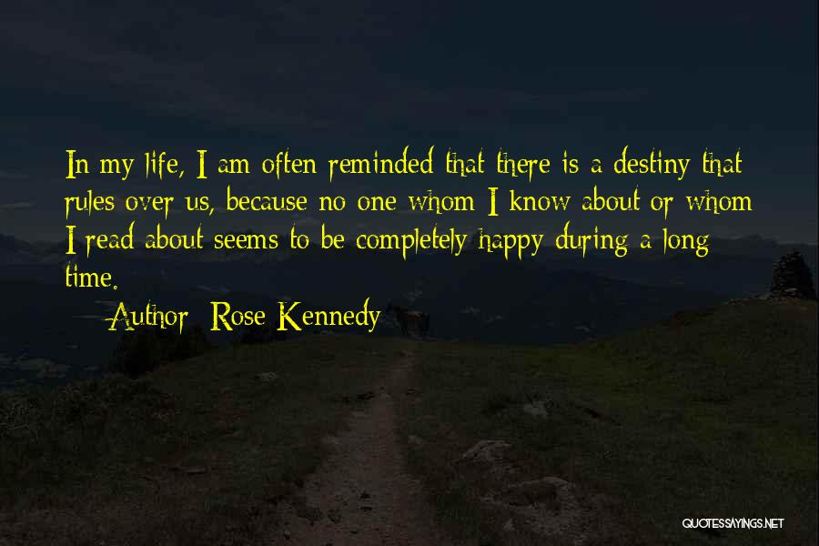 My Life No Rules Quotes By Rose Kennedy