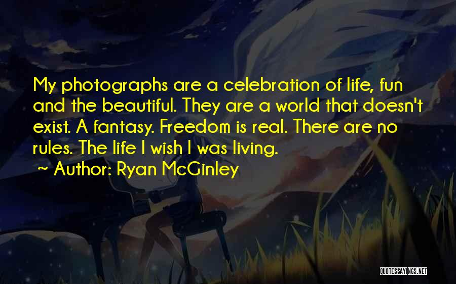 My Life No Rules Quotes By Ryan McGinley