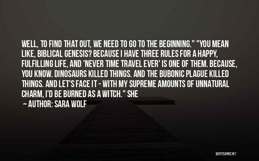 My Life No Rules Quotes By Sara Wolf