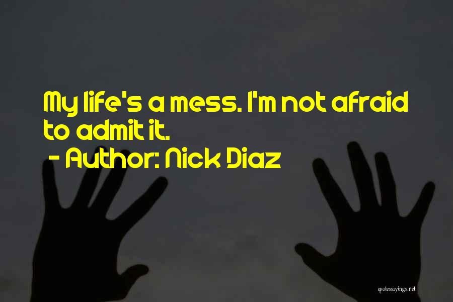 Top 85 My Lifes A Mess Quotes Sayings