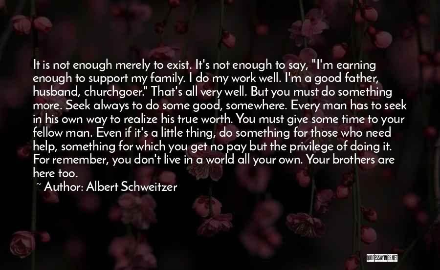 My Little Brothers Quotes By Albert Schweitzer