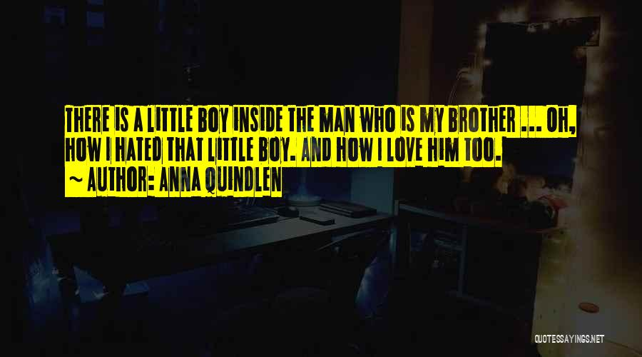 My Little Brothers Quotes By Anna Quindlen