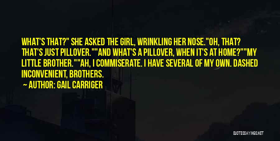 My Little Brothers Quotes By Gail Carriger