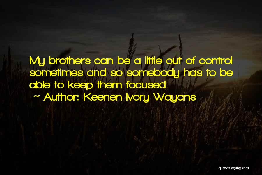 My Little Brothers Quotes By Keenen Ivory Wayans