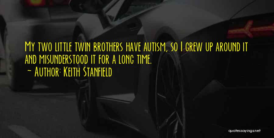 My Little Brothers Quotes By Keith Stanfield