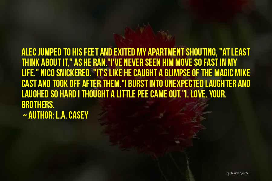 My Little Brothers Quotes By L.A. Casey