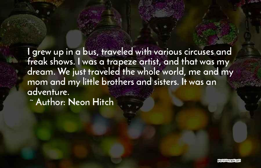 My Little Brothers Quotes By Neon Hitch