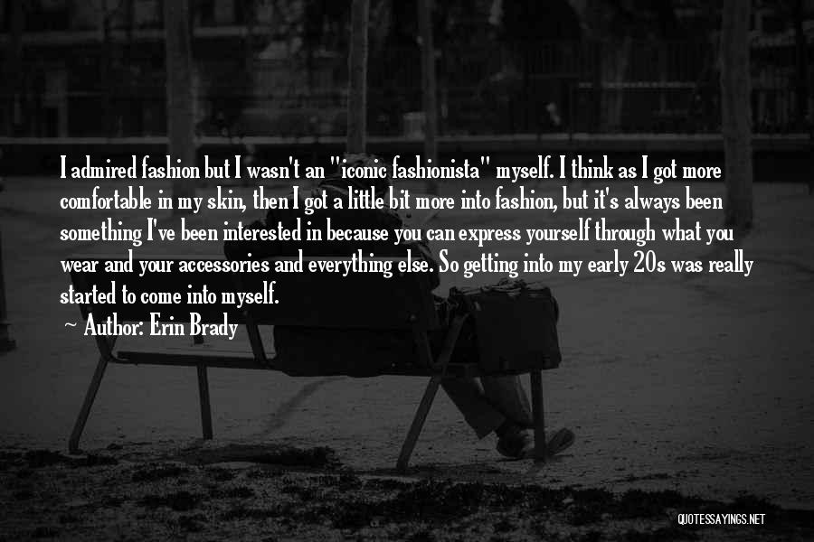 My Little Fashionista Quotes By Erin Brady