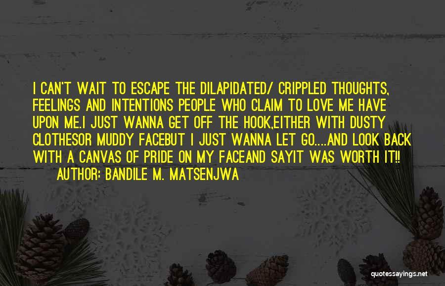 My Look Attitude Quotes By Bandile M. Matsenjwa