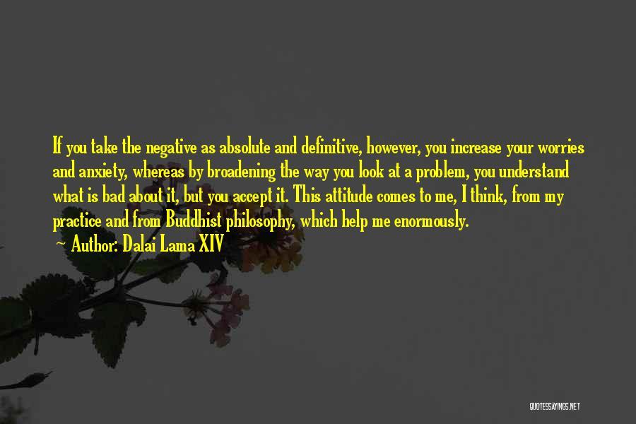 My Look Attitude Quotes By Dalai Lama XIV