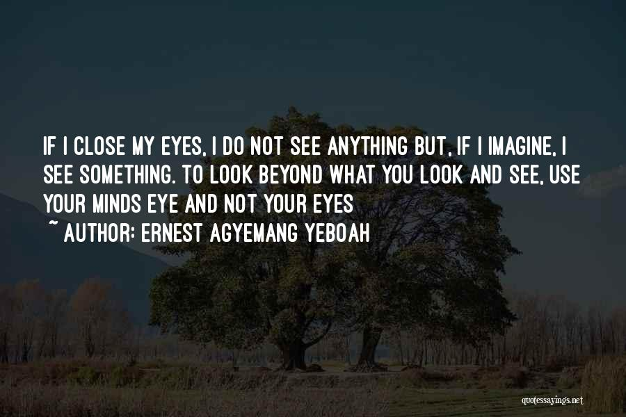 My Look Attitude Quotes By Ernest Agyemang Yeboah