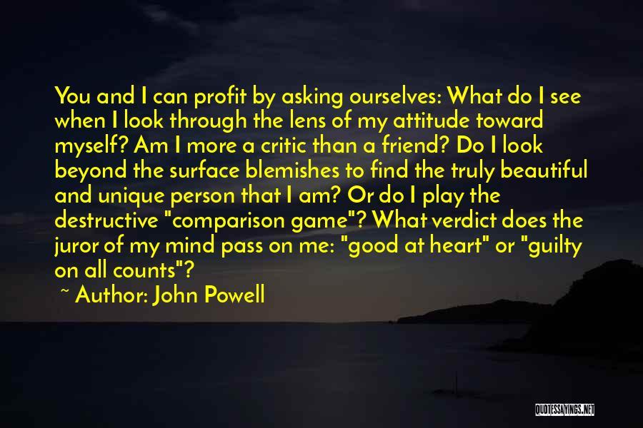 My Look Attitude Quotes By John Powell
