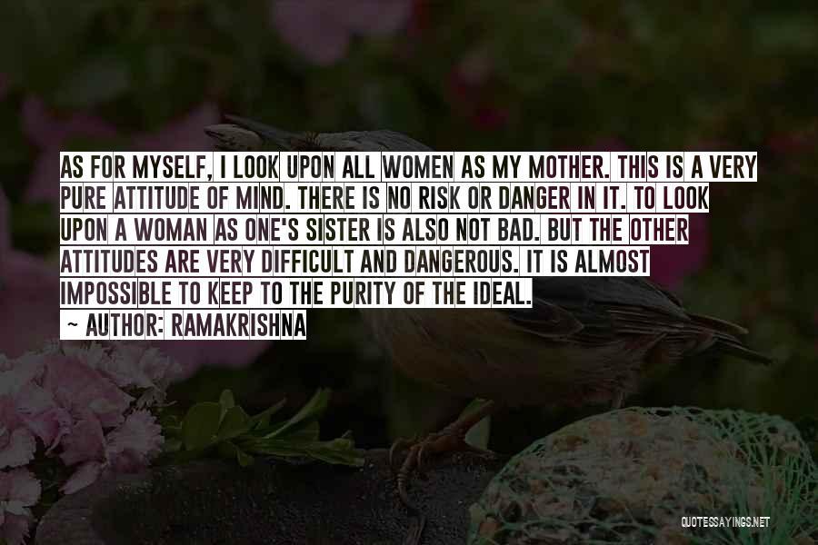 My Look Attitude Quotes By Ramakrishna