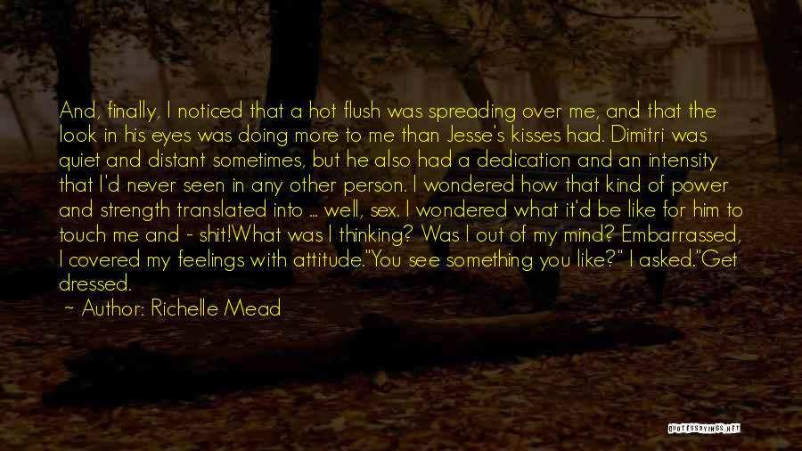 My Look Attitude Quotes By Richelle Mead