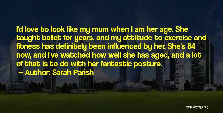 My Look Attitude Quotes By Sarah Parish