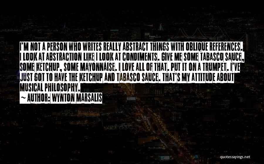 My Look Attitude Quotes By Wynton Marsalis