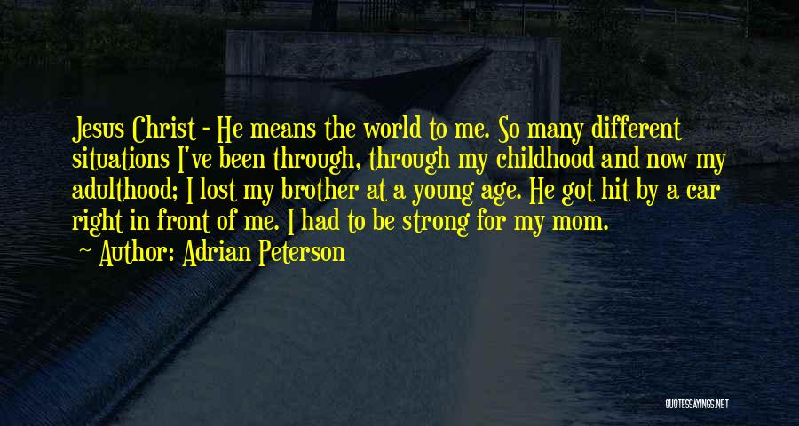 My Lost Brother Quotes By Adrian Peterson