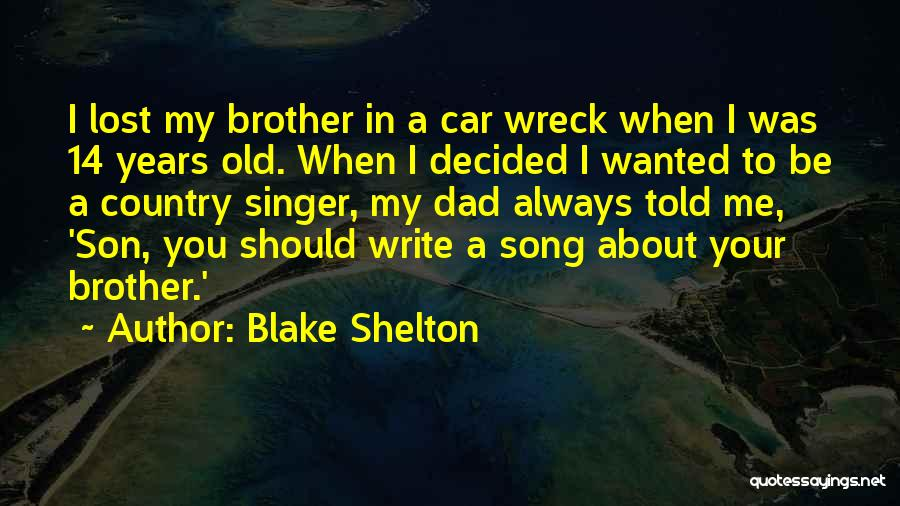My Lost Brother Quotes By Blake Shelton