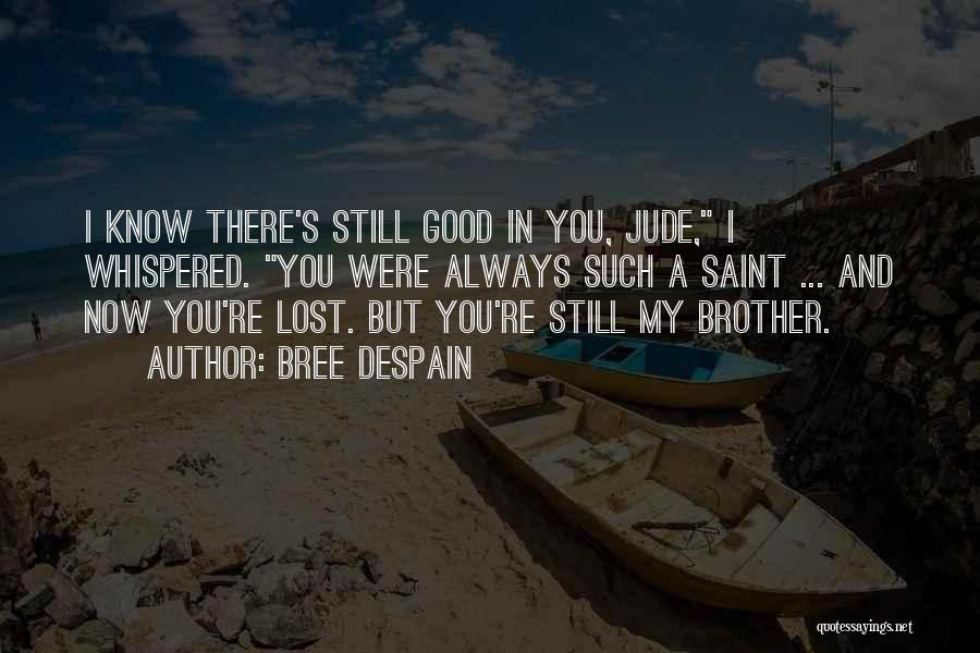 My Lost Brother Quotes By Bree Despain