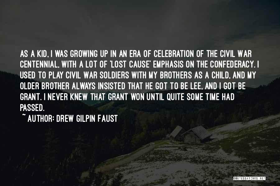 My Lost Brother Quotes By Drew Gilpin Faust