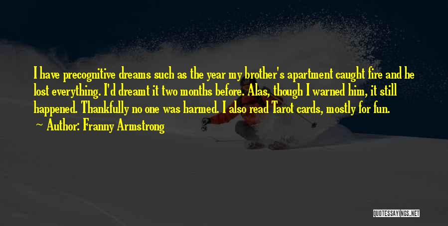 My Lost Brother Quotes By Franny Armstrong