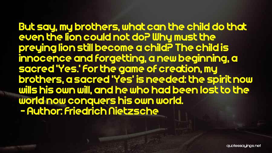 My Lost Brother Quotes By Friedrich Nietzsche