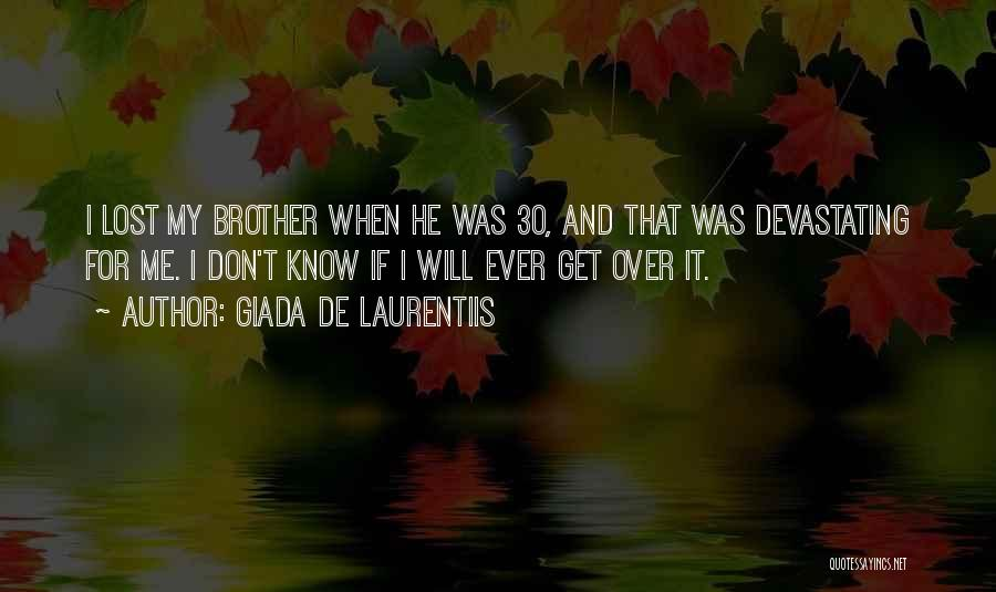 My Lost Brother Quotes By Giada De Laurentiis