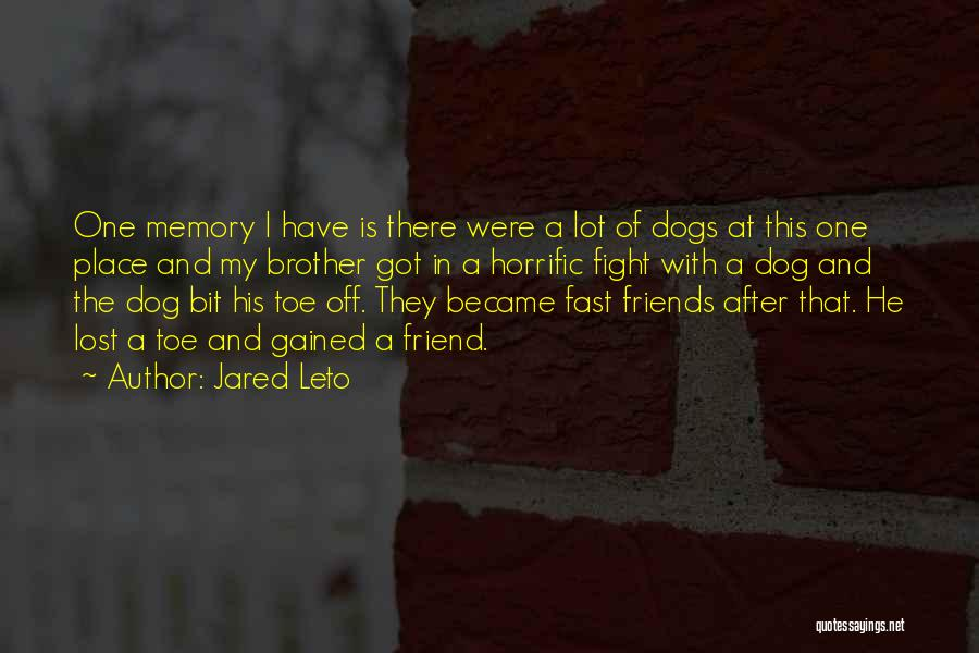 My Lost Brother Quotes By Jared Leto