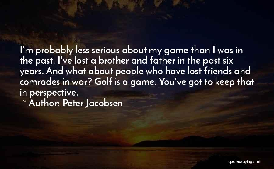 My Lost Brother Quotes By Peter Jacobsen
