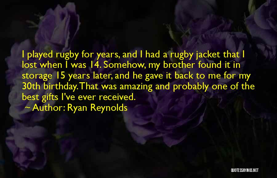 My Lost Brother Quotes By Ryan Reynolds