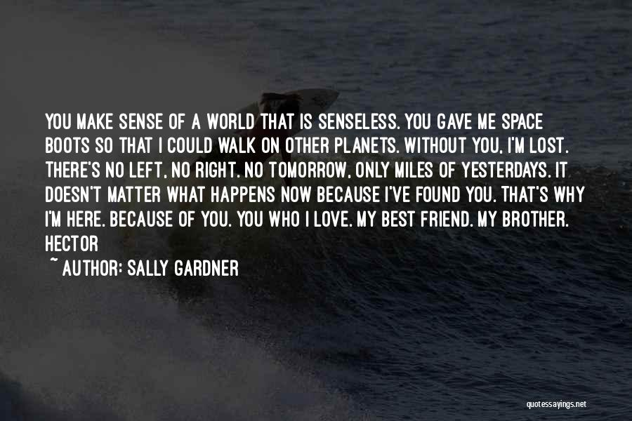 My Lost Brother Quotes By Sally Gardner
