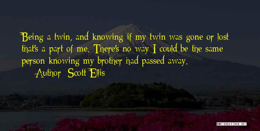 My Lost Brother Quotes By Scott Ellis