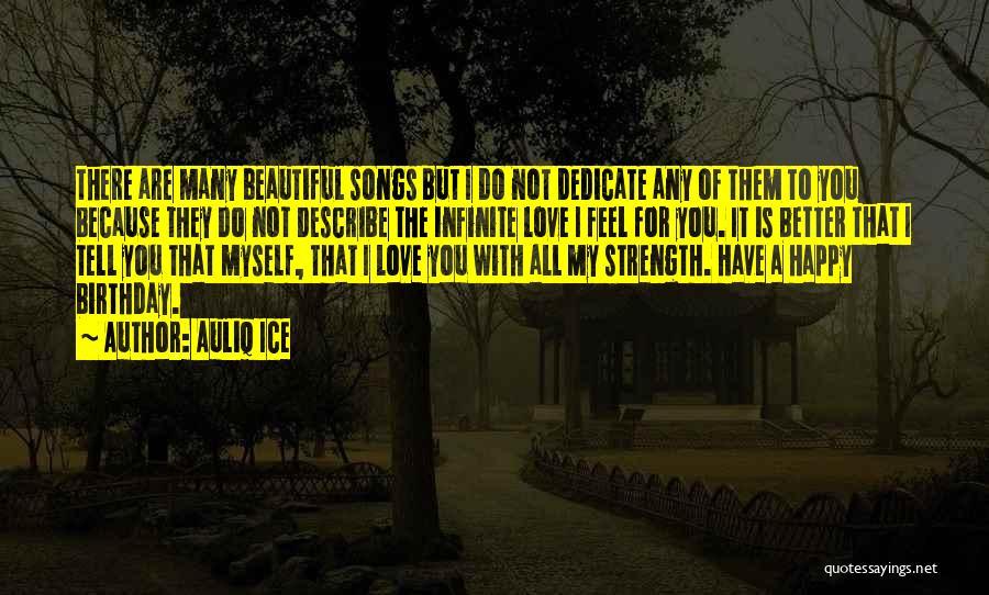 My Love Birthday Quotes By Auliq Ice