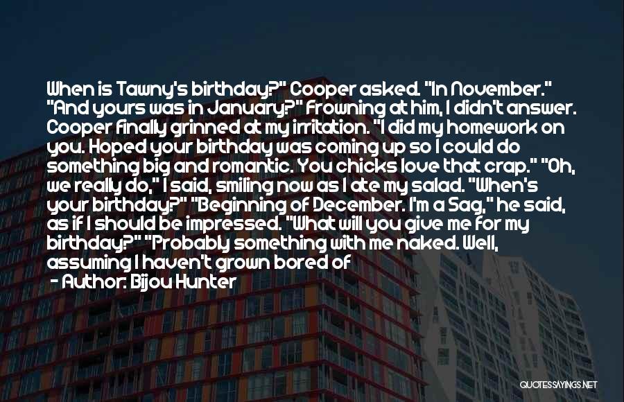 My Love Birthday Quotes By Bijou Hunter