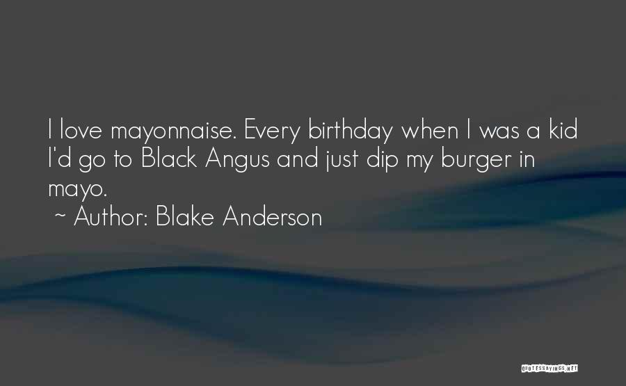 My Love Birthday Quotes By Blake Anderson