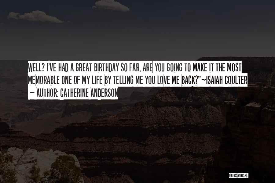 My Love Birthday Quotes By Catherine Anderson