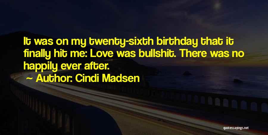 My Love Birthday Quotes By Cindi Madsen