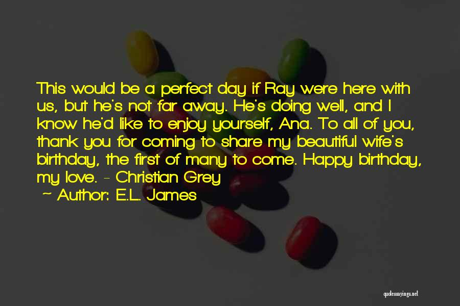 My Love Birthday Quotes By E.L. James