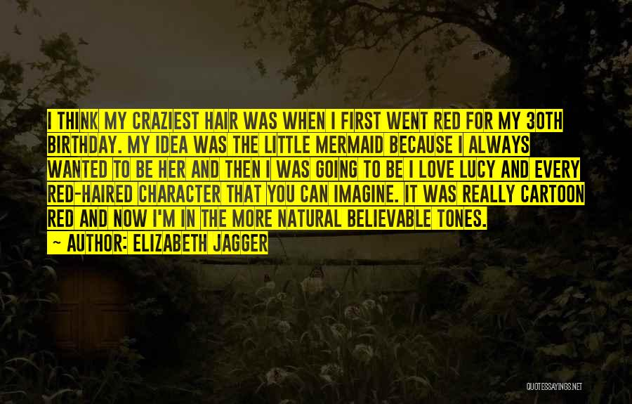 My Love Birthday Quotes By Elizabeth Jagger