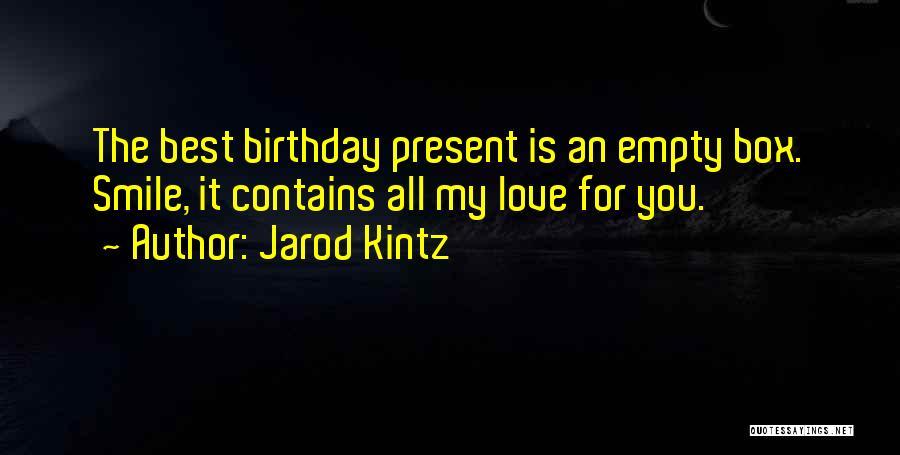 My Love Birthday Quotes By Jarod Kintz
