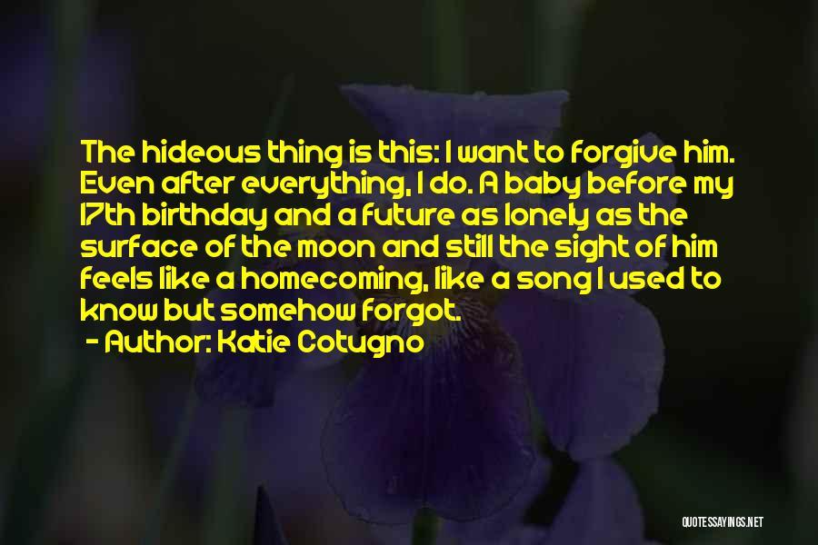 My Love Birthday Quotes By Katie Cotugno