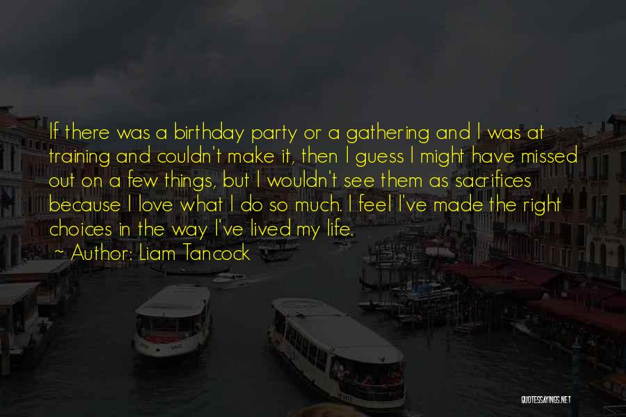 My Love Birthday Quotes By Liam Tancock