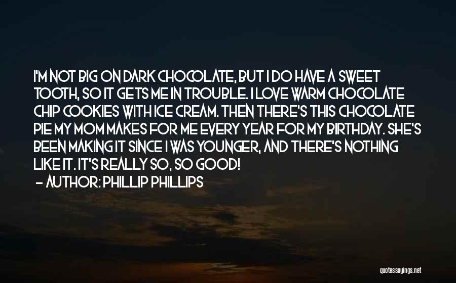 My Love Birthday Quotes By Phillip Phillips